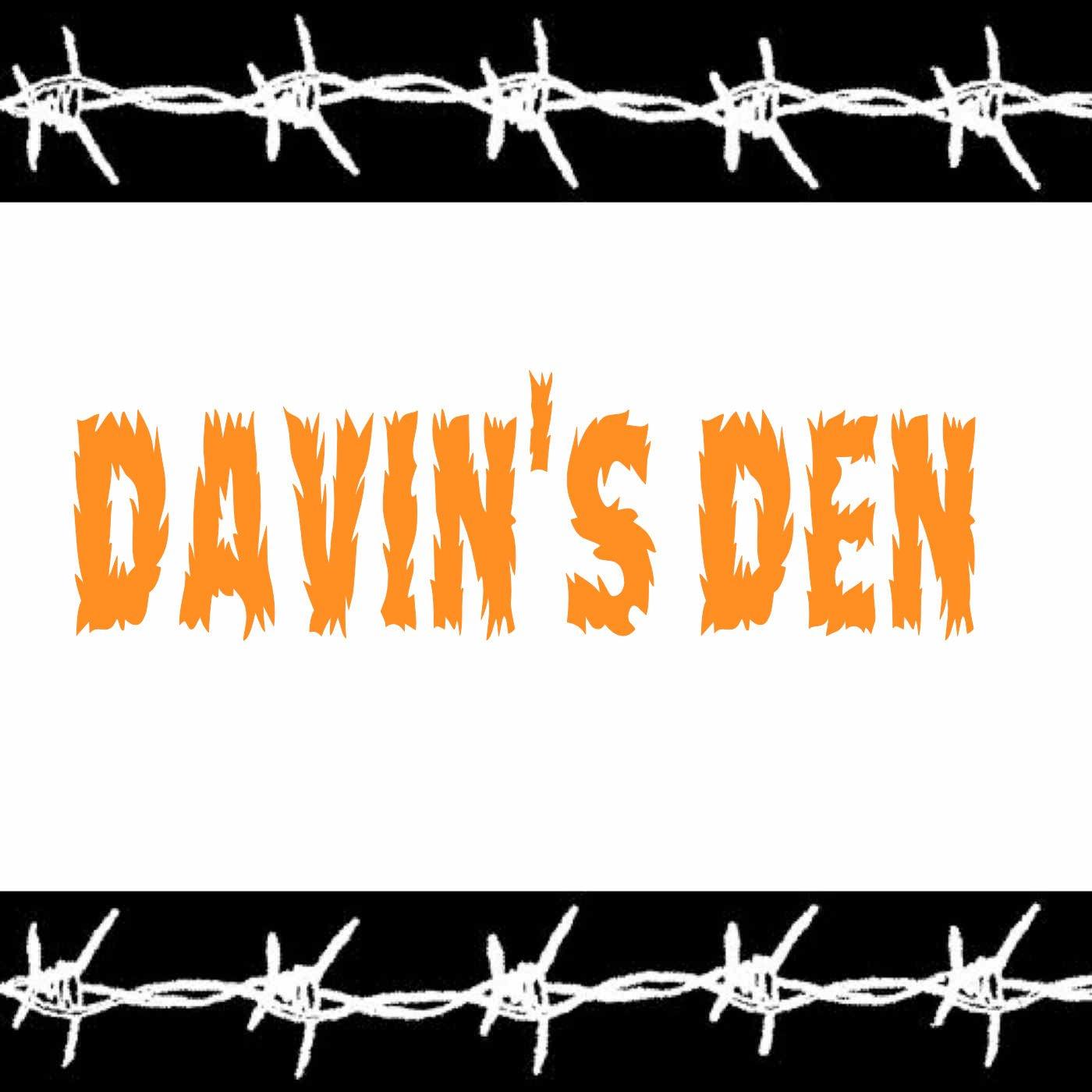DAVIN'S DEN @ DAVIN'S DEN
